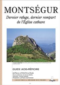 Joël Peyrou et Michel Henry-Claude - Montségur - Dernier refuge, dernier rempart de l'Eglise cathare.