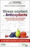 Joël Pincemail - Stress oxydants et antioxydants - Revue critique des processus d'action des antioxydants.