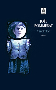 Joël Pommerat - Cendrillon.