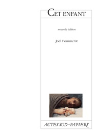 Joël Pommerat - Cet enfant.