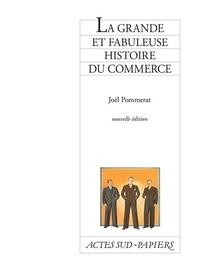 Joël Pommerat - La grande et fabuleuse histoire du commerce.