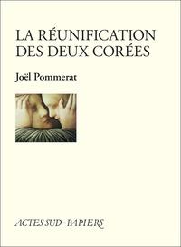 Joël Pommerat - La réunification des deux Corées.