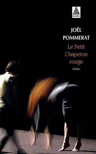 Joël Pommerat - Le petit chaperon rouge.