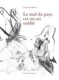 Joël Pourbaix et Karine Turcot - Le mal du pays est un art oublié.