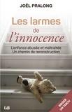 Joël Pralong - Les larmes de l'innocence - L'enfance abusée et maltraitée, un chemin de reconstruction.