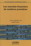 Joël Priolon - Les marchés financiers de matières premières.
