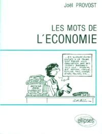 Joël Provost - Les mots de l'économie.
