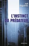 Joël Raguénès - L'instinct du prédateur.
