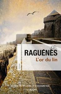 Joël Raguénès - L'Or du lin.
