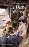 Joël Raguénès - La dame de Roz Avel.