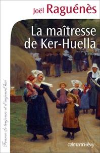 La maîtresse de Ker-Huella - Joël Raguénès | Showmesound.org