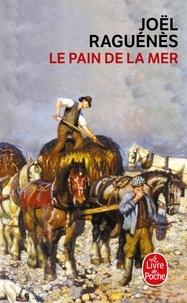 Joël Raguénès - Le pain de la mer.