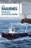Joël Raguénès - Pêcheurs du bout du monde.