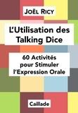 Joël Ricy - L'utilisation des Talking Dice - 60 activités pour stimuler l'expression orale.