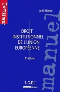 Joël Rideau - Droit institutionnel de l'Union européenne.