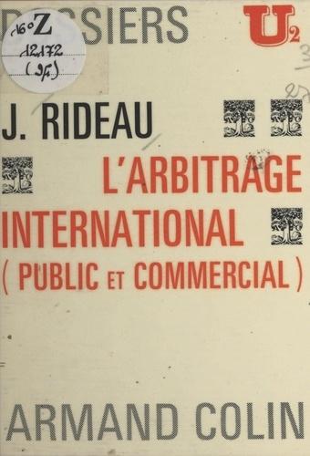L'arbitrage international. Public et commercial