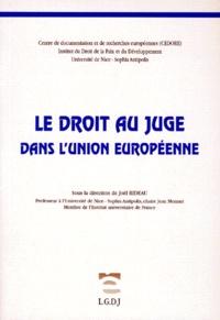 Joël Rideau et  Collectif - Le droit au juge dans l'Union européenne.