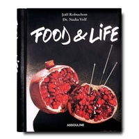 Joël Robuchon et Nadia Volf - Food & Life - Le goût et la vie.