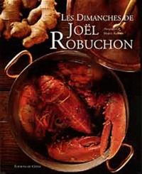 Joël Robuchon et Nicolas de Rabaudy - Les dimanches de Joël Robuchon.