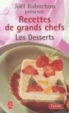 Joël Robuchon et Guy Job - Recettes de grands chefs - Les desserts.