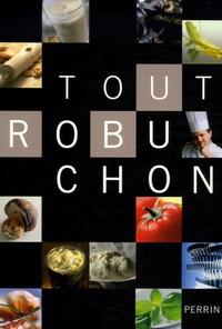 Télécharger le fichier ebook txt Tout Robuchon DJVU iBook ePub par Joël Robuchon