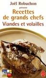 Joël Robuchon - Viandes et volailles - Recettes de grands chefs.