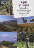Joël Rochard - Vignes et terroirs : splendeurs des paysages du monde.