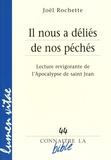 Joël Rochette - Il nous a déliés de nos péchés - Lecture revigorante de l'Apocalypse de saint Jean.