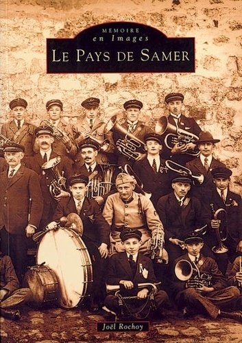 Joël Rochoy - Le Pays de Samer.