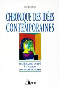 Joël Roman - CHRONIQUES DES IDEES CONTEMPORAINES. - Ou itinéraire guidé à travers 300 textes choisis.