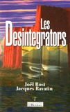 Joël Rost et Jacques Ravatin - Les Desintegrators.