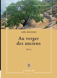 Joël Roussiez - Au verger des anciens.