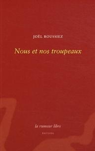 Joël Roussiez - Nous et nos troupeaux.