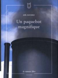 Joël Roussiez - Un paquebot magnifique.