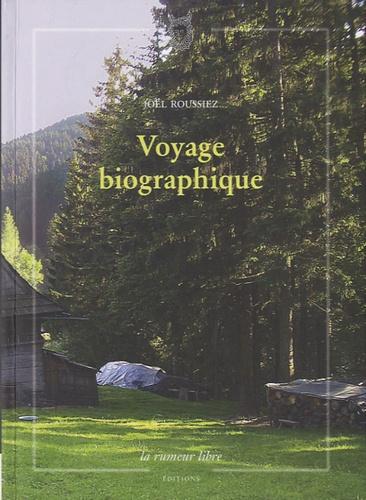 Joël Roussiez - Voyage biographique.