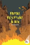 Joël Rumello - Fatal festival à Aix.