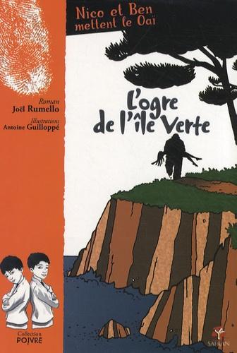 Joël Rumello - L'ogre de l'île verte.