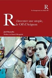 Joël Rumello - Réinventer une utopie, le off d'Avignon.