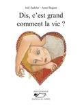 Joël Sadeler et Anne Buguet - Dis, c'est grand comment, la vie ? - Poèmes illustrés.
