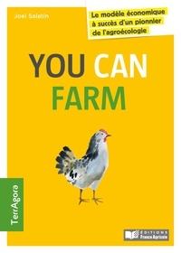 Joel Salatin - You can farm - Le modèle économique à succès d'un pionnier de l'agroécologie.