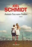 Joël Schmidt - Jamais l'un sans l'autre.