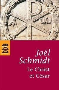 Joël Schmidt - Le Christ et César.