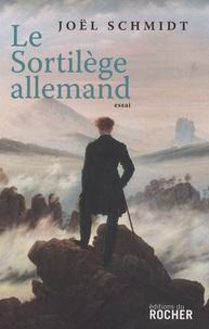 Joël Schmidt - Le Sortilège allemand.