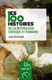 Joël Schmidt - Les 100 histoires de la mythologie grecque et romaine.