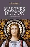 Joël Schmidt - Martyrs de Lyon - 177 après Jésus-Christ.