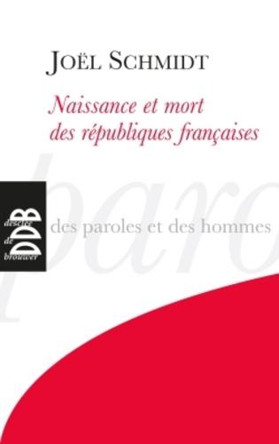 Naissance et mort des républiques françaises