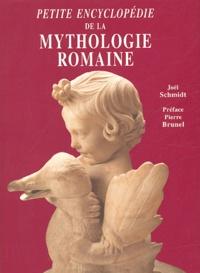 Joël Schmidt - Petite encyclopédie de la mythologie romaine.