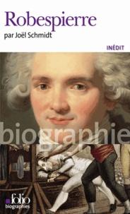 Joël Schmidt - Robespierre.