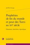 Joël Schnapp - Prophéties de fin du monde et peur des Turcs au XVe siècle - Ottomans, Antichrist, Apocalypse.