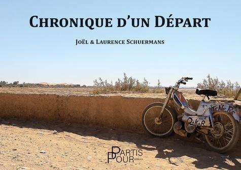 Joël Schuermans et Laurence Schuermans - Chronique d'un départ.